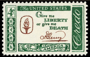 Patrick Henry: Give me LIBERTY or give me DEATH:Credo Liberty or Death ...