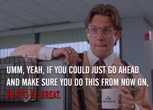 Showing Gallery For Office Space Quotes Lumbergh