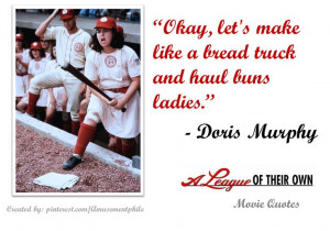 ... Quotes, A League Of Their Own Quotes, Moviequotes Leagueoftheirown