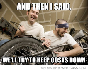 scumbag mechanics laughing then said keep costs down funny pics ...