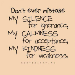 ... Calmness for Acceptance and My Kindness For Weakness ~ Kindness Quote