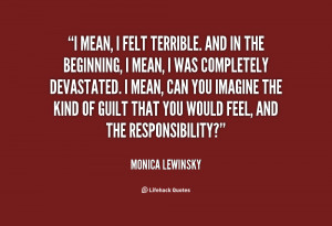 quote-Monica-Lewinsky-i-mean-i-felt-terrible-and-in-45297.png