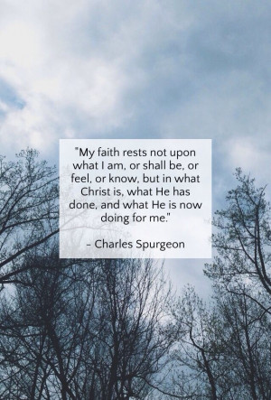 My faith rests in Christ alone.