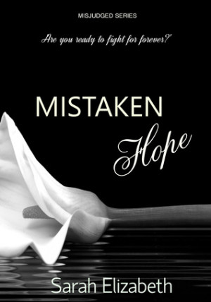 "Start by marking ""Mistaken Hope (Misjudged, #5)"" as Want to Read:"