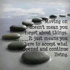 quotes frases --Moving on!--- I have to accept that she's never going ...