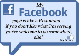 My Facebook page is like a Restaurant….. If you don't like what I'm ...
