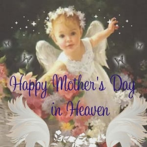 Mothers Day Poems,Sayings and Quotes From Babies in Heaven 2014