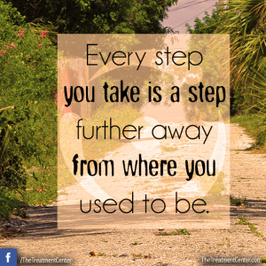 Every step you take is a step further away from where you used to be.