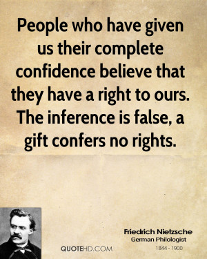 People who have given us their complete confidence believe that they ...