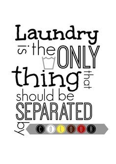 anti racisme quote. Laundry is the only thing that should be separated ...