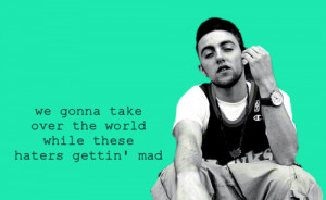 Haters Quotes And Sayings Tumblr Rapper, mac miller, quotes,