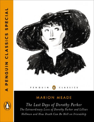 last days of dorothy parker the extraordinary lives of dorothy parker ...
