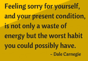 stop feeling sorry for yourself quotes - Google Search