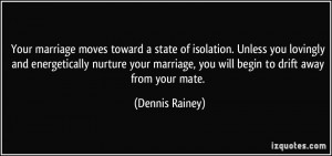 Your marriage moves toward a state of isolation. Unless you lovingly ...