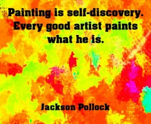 Painting is self discovery ~ Art Quote