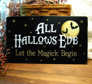 all hallows eve let the magick begin all hallows eve let the magick ...