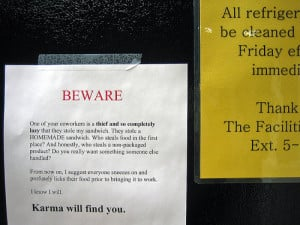BEWARE One of your coworkers is a thief and so completely lazy that ...