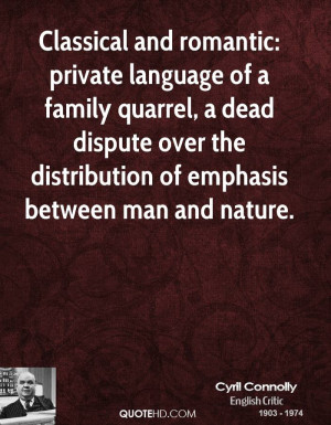 Classical and romantic: private language of a family quarrel, a dead ...