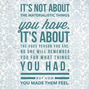 Need to remember this, get so wrapped up in a materialistic man made ...