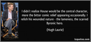More Hugh Laurie Quotes