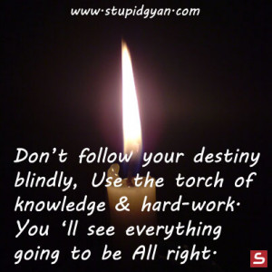 Don't follow your destiny blindly   Motivational Quote   StupidGyan