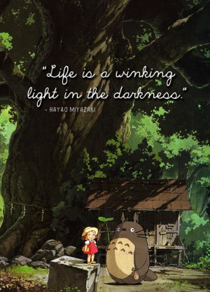Life is a winking light in the darkness.