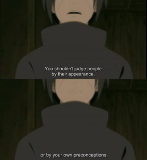 uchiha itachi preconceptions judge appearance people quote