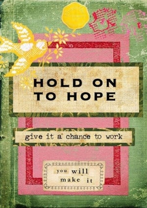 Hold onto hope recovery quotes | Tumblr