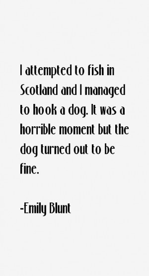 attempted to fish in Scotland and I managed to hook a dog It was a