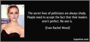The secret lives of politicians are always shady. People need to ...