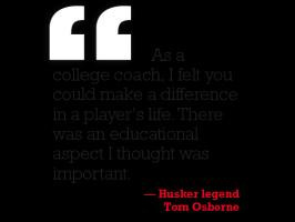 More of quotes gallery for Tom Osborne's quotes