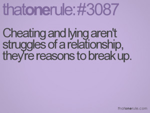 ... lying aren't struggles of a relationship, they're reasons to break up