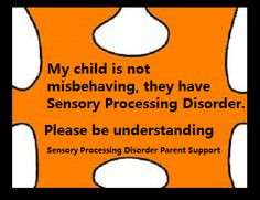 Sensory Processing Disorder Parent Support. SPD quotes. More