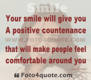 Smile quotes and images - Your smile will give you a positive ...
