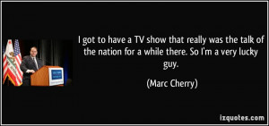 More Marc Cherry Quotes