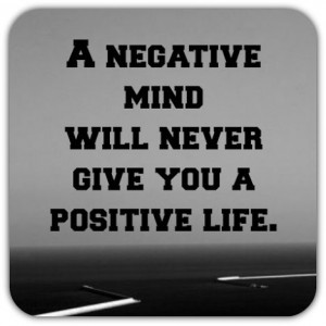 Positivity in...positivity out Inspiring quote
