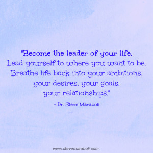 ... leader of your life. Lead yourself to where you want to be. Breathe