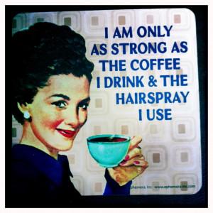 ... or TEA!) #hair #retro #quote #quotes #retroimage #funny #humor #lol