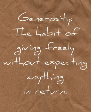 Generosity: The habit of giving freely without expecting anything in ...