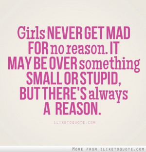 girls never get mad for no reason