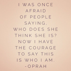 This is who I am - Oprah