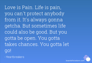 ... . But you gotta be open. You gotta takes chances. You gotta let go