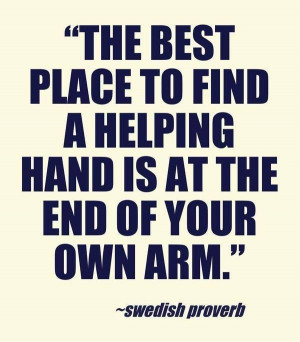 Helping hands begins with me. I extend mine to those who need a hand ...