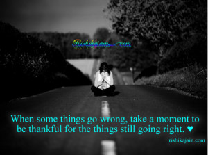 When some things go wrong, take a moment to be thankful for the things ...
