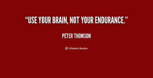 quote-Peter-Thomson-use-your-brain-not-your-endurance-233362.png
