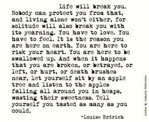 Break, Life, Louise Erdrich, Sweet Apples, Poetry Quotes, Truths, Fall ...