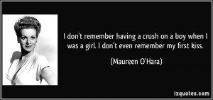 don't remember having a crush on a boy when I was a girl. I don't ...