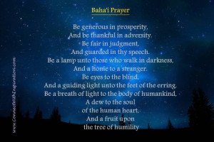 Baha'i Prayer - Be generous in prosperity, and be thankful in ...