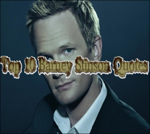 Top 10 Barney Stinson Quotes from