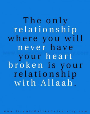 The only relationship where you will never have your heart broken is ...